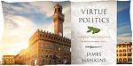 Ренессансная политика добродетели: Джеймс Хэнкинс и конец «Кембриджской школы»